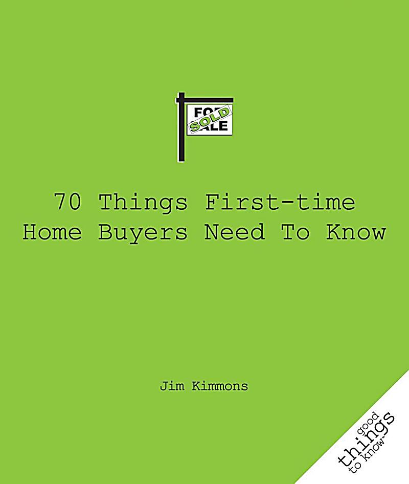 70 things first time home buyers need to know ebook for Home need things