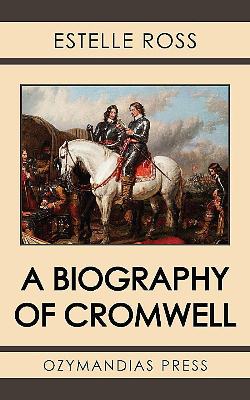 a biography of oliver cromwell John buchan is good viscount morley also good c v wedgwood excellent to my mind, the best books about cromwell are the four volumes of letters and speeches by thomas carlyle.