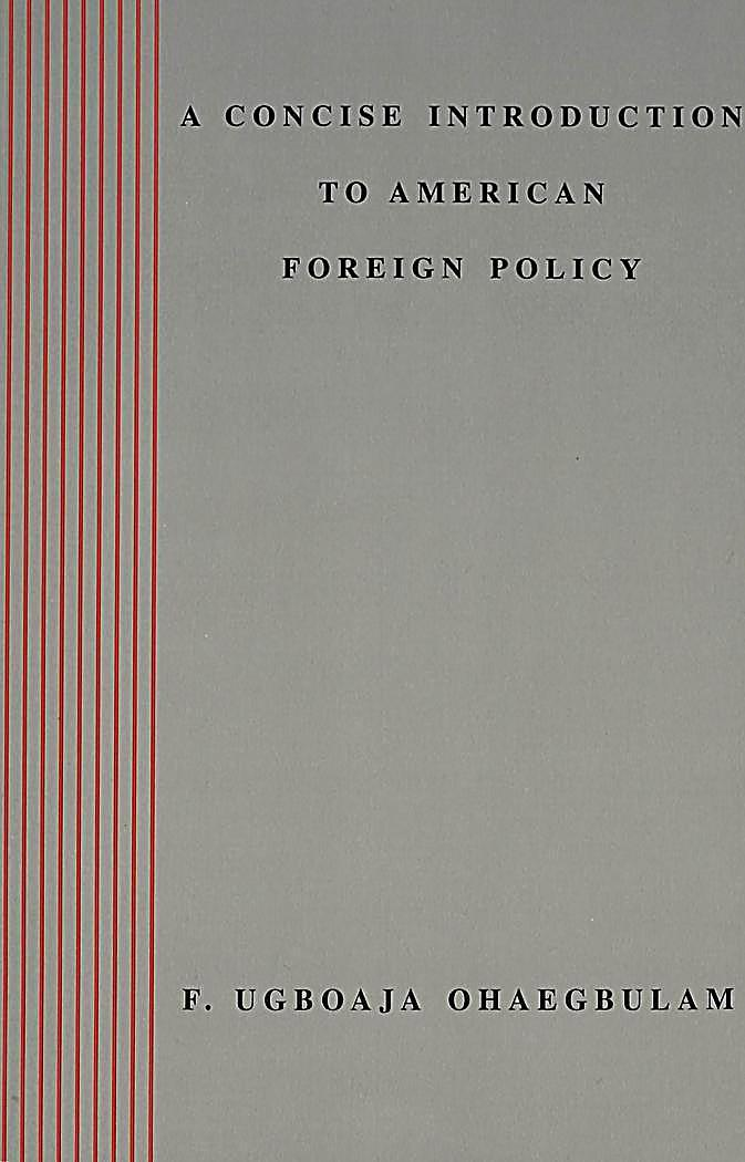 "an introduction to blowback and american foreign policy Introduction: politics and policy in america's war on terror  2001 changed american foreign policy and american politics,  or ""blowback""."