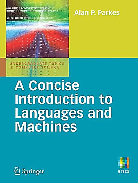 Languages and Machines: An Introduction to the Theory of Computer Science (2nd E