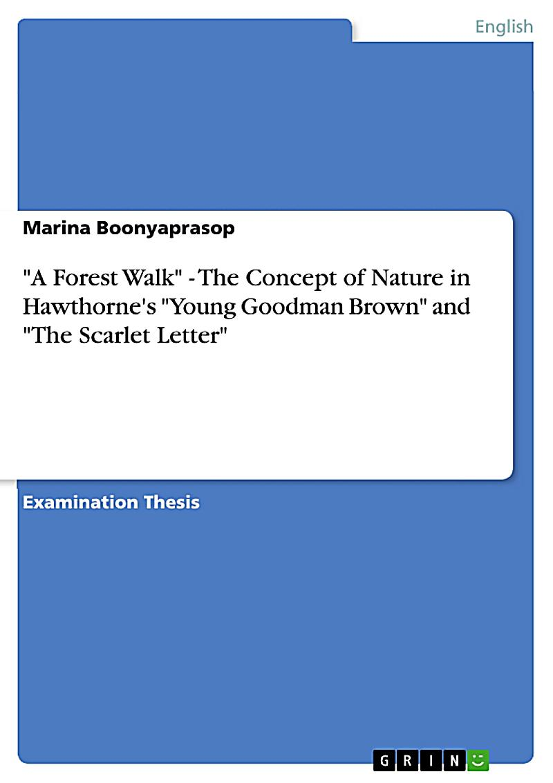 an examination of the relation of the scarlet letter and young goodman brown by nathaniel hawthorne Young goodman brown is a short story published in 1835 by american writer  nathaniel hawthorne  1 plot summary 2 background 3 analysis 4 critical  response and impact 5 references 6 external links  much of hawthorne's  fiction, such as the scarlet letter, is set in 17th-century colonial america,  particularly.
