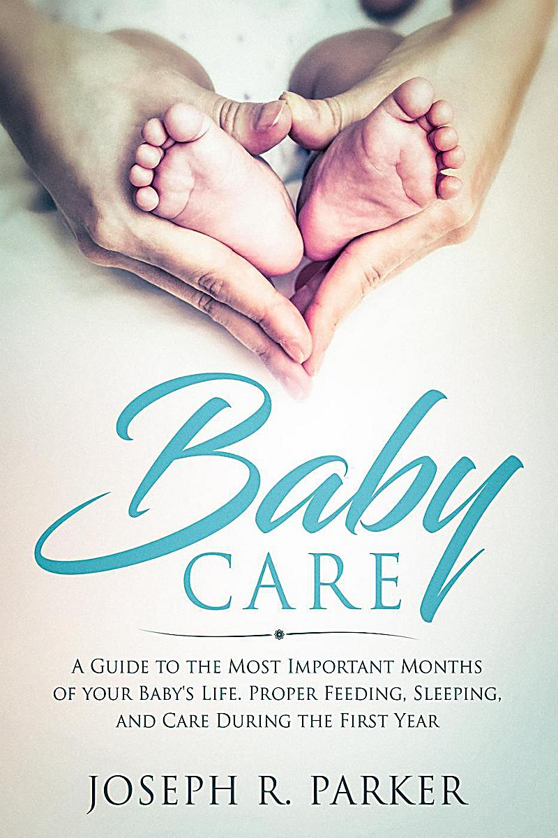 A+ Parenting: Baby Care: A Guide to the Most Important ...