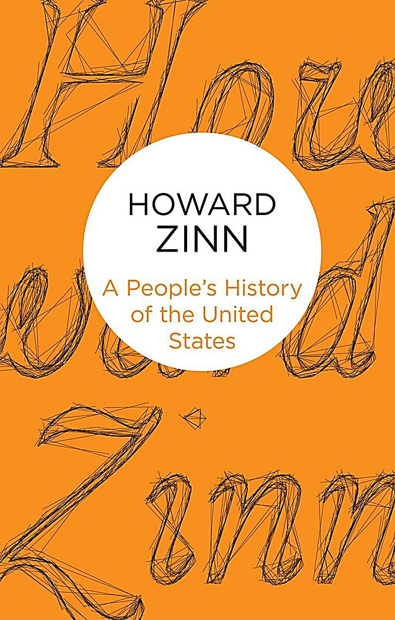 a peoples history of the united A people's history of the united states (modern classics) [howard zinn] on amazoncom free shipping on qualifying offers it's a wonderful, splendid book—a book that should be read by every american, student or otherwise.