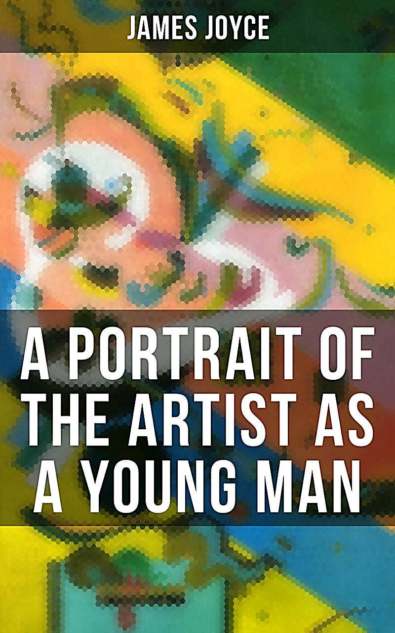 a summary of a portrait of an artist as a young man a novel by james joyce Portrait of the artist as a young man study guide contains a biography of james joyce, literature essays, a complete e-text, quiz questions, major themes, characters, and a full summary and.