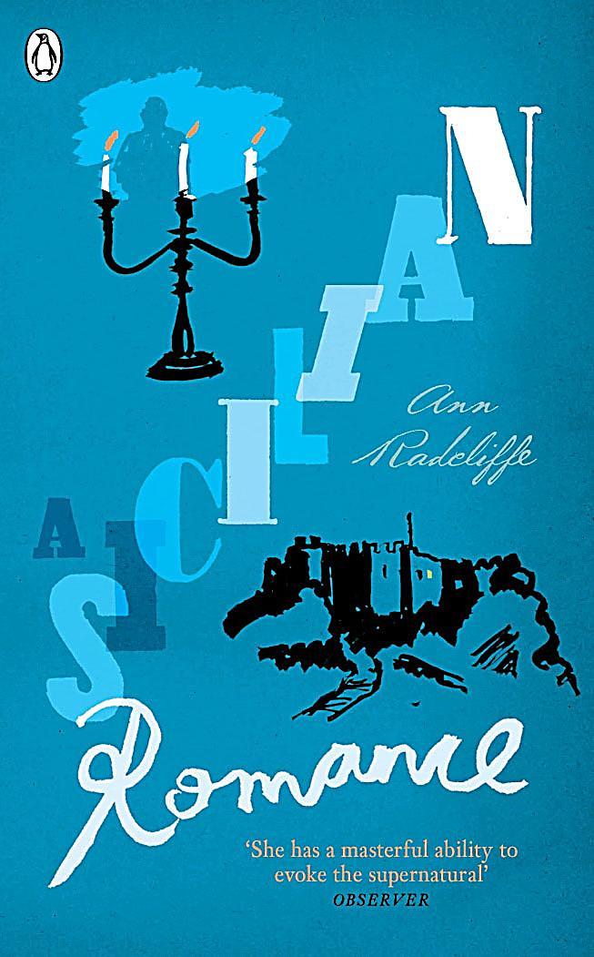 sicilian romance ann radcliffe Pour s'occuper, ann radcliffe commence à écrire des fictions, passe-temps qu'encourage son mari  (a sicilian romance) en 1790,.