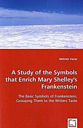 mary shelley s biography and frankenstein study Mary shelley biography  biography (great authors of world literature, critical edition)  related study guides frankenstein mary shelley mary wollstonecraft shelley.