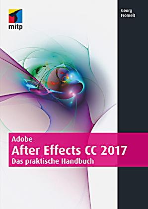 adobe after effects cc 2017 buch portofrei bei. Black Bedroom Furniture Sets. Home Design Ideas