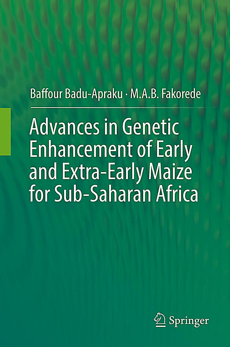 Advances in Genetic Enhancement of Early and Extra-early Maize for ...