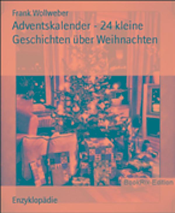 adventskalender 24 kleine geschichten ber weihnachten. Black Bedroom Furniture Sets. Home Design Ideas