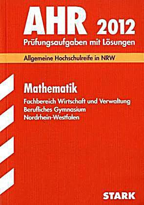 ahr 2012 mathematik fachbereich wirtschaft und verwaltung berufliches gymnasium nordrhein. Black Bedroom Furniture Sets. Home Design Ideas