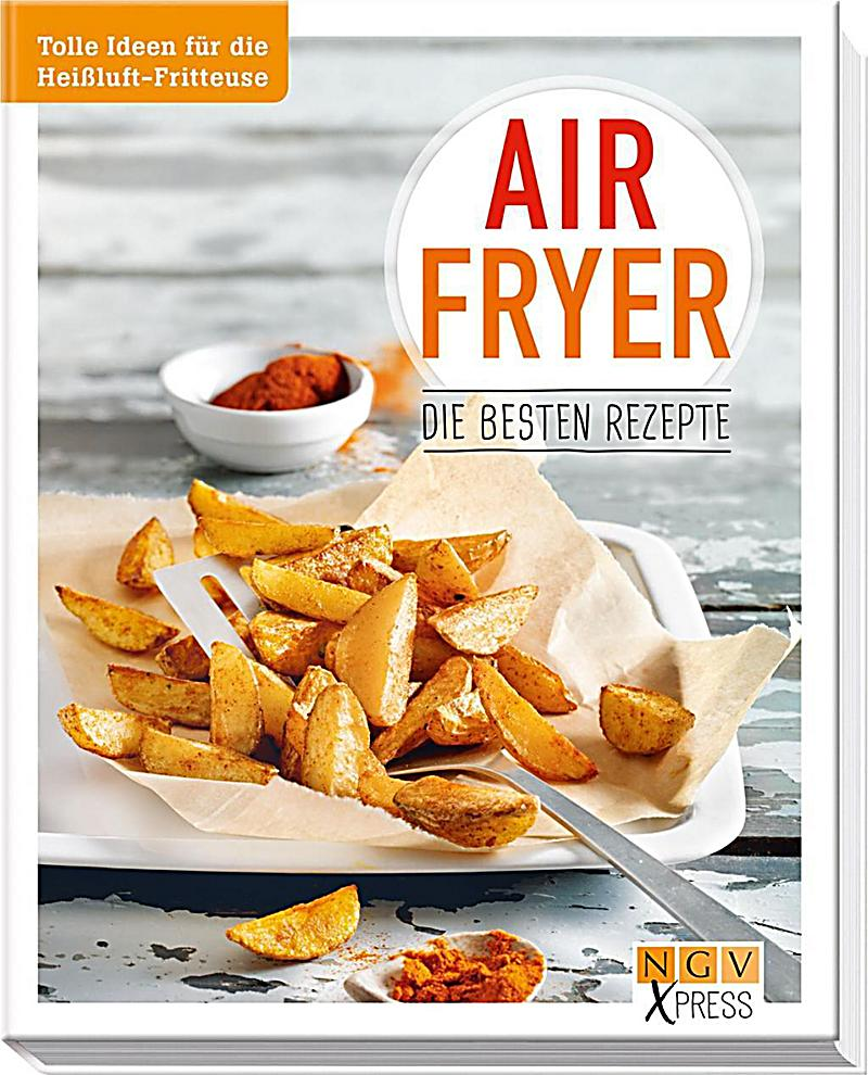 airfryer die besten rezepte buch bei bestellen. Black Bedroom Furniture Sets. Home Design Ideas