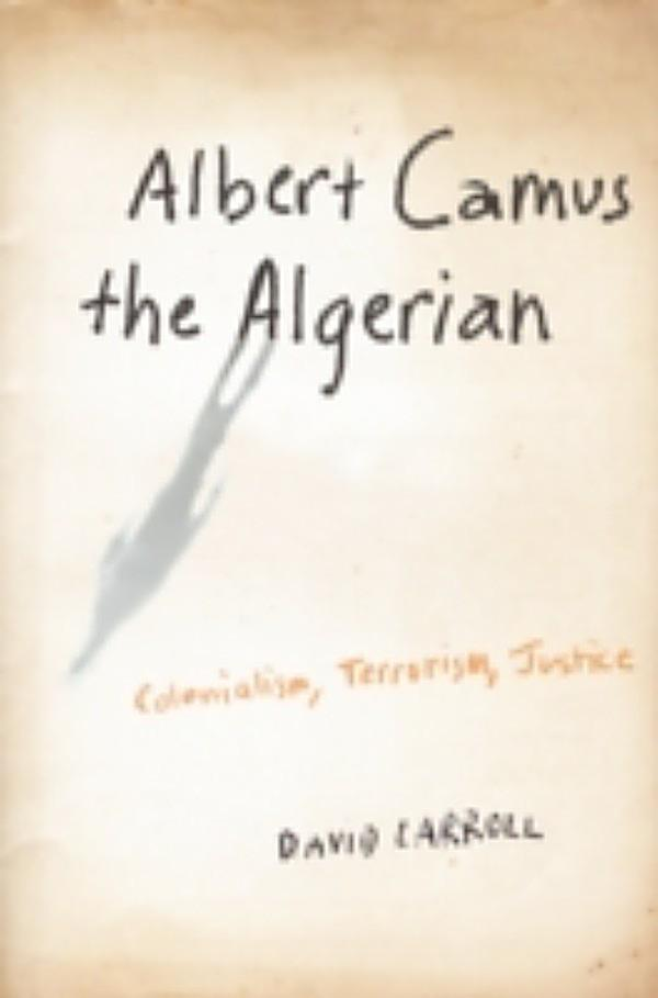 camus algerian essays Resistance, rebellion, and death essays essays by albert camus  that range  from colonial warfare in algeria to the social cancer of capital punishment.