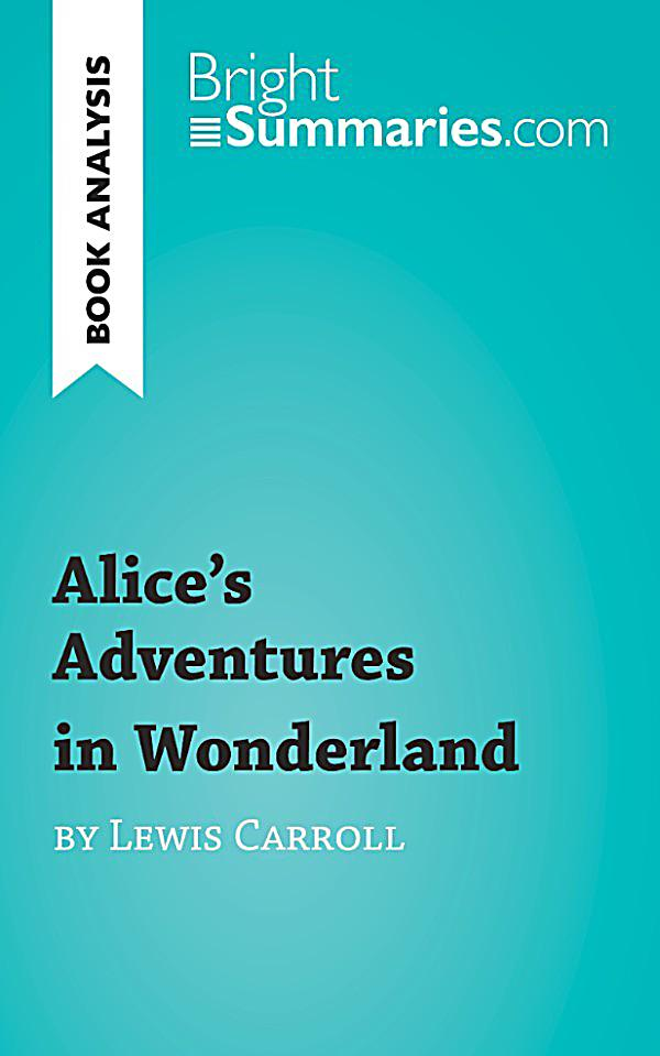 an analysis of alice in wonderland Alice liddell was the one who convinced charles dodgson (lewis carroll) to write down the verbal story originally known as alice's adventure undergroundactually, the book is known by several different names, alice's hours in elfand,alice's adventures in wonderland, and alice in wonderlandi found it interesting.