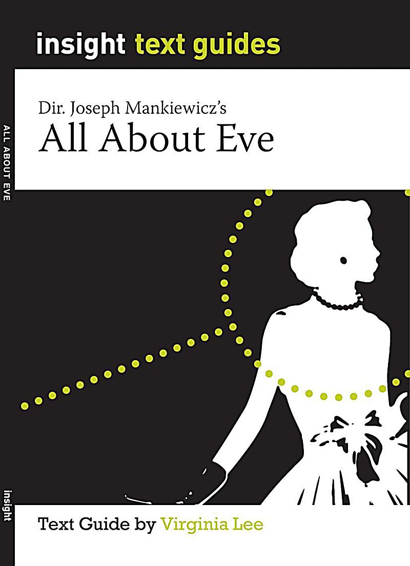 a comprehensive movie analysis of all about eve as directed by joseph mankiewicz In the film all about eve, (directed by joseph l mankiewicz and released in 1950), eve harrison (anne baxter) was a young woman with evil running through her veins.
