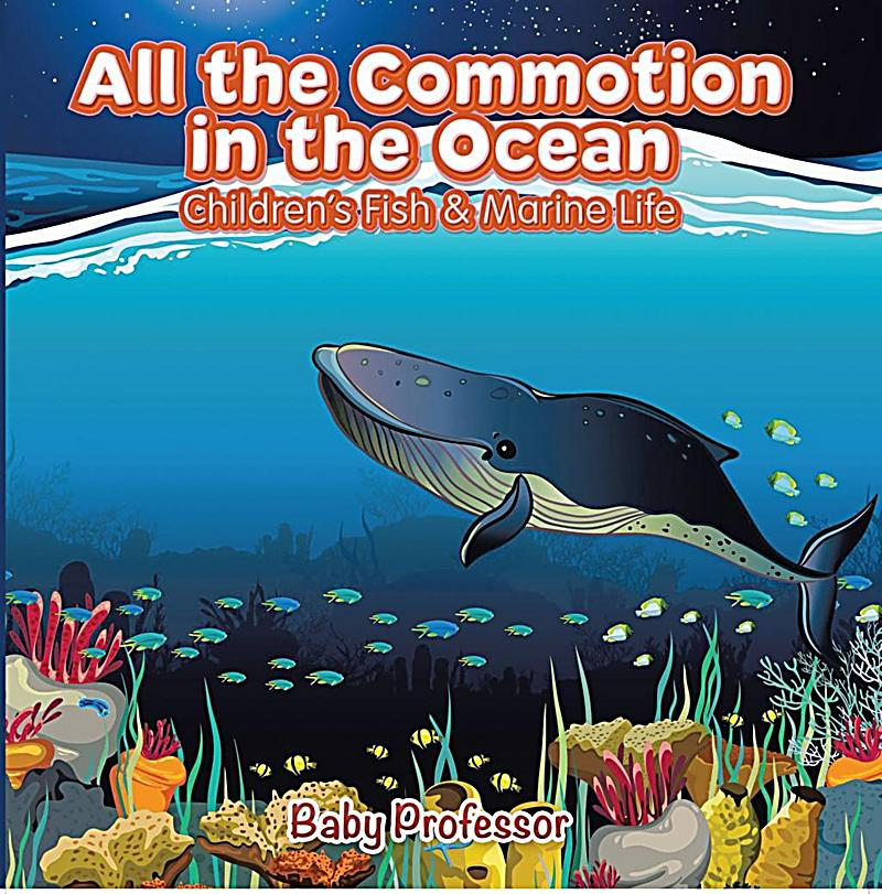 All the commotion in the ocean children 39 s fish marine for All the fish in the sea