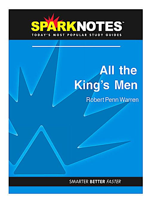 an analysis of all the kings men by robert penn warren Find all available study guides and summaries for all the king's men by robert penn warren if there is a sparknotes, shmoop, or cliff notes guide, we will have it.