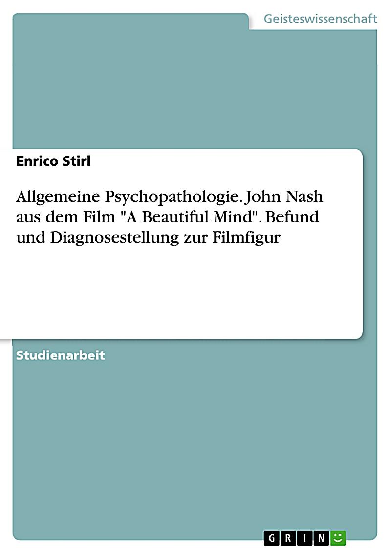 an analysis of a beautiful mind a film about john nash John forbes nash, jr (played by russell crowe in the film) is a child prodigy  while other boys his age are playing childhood games, john is.
