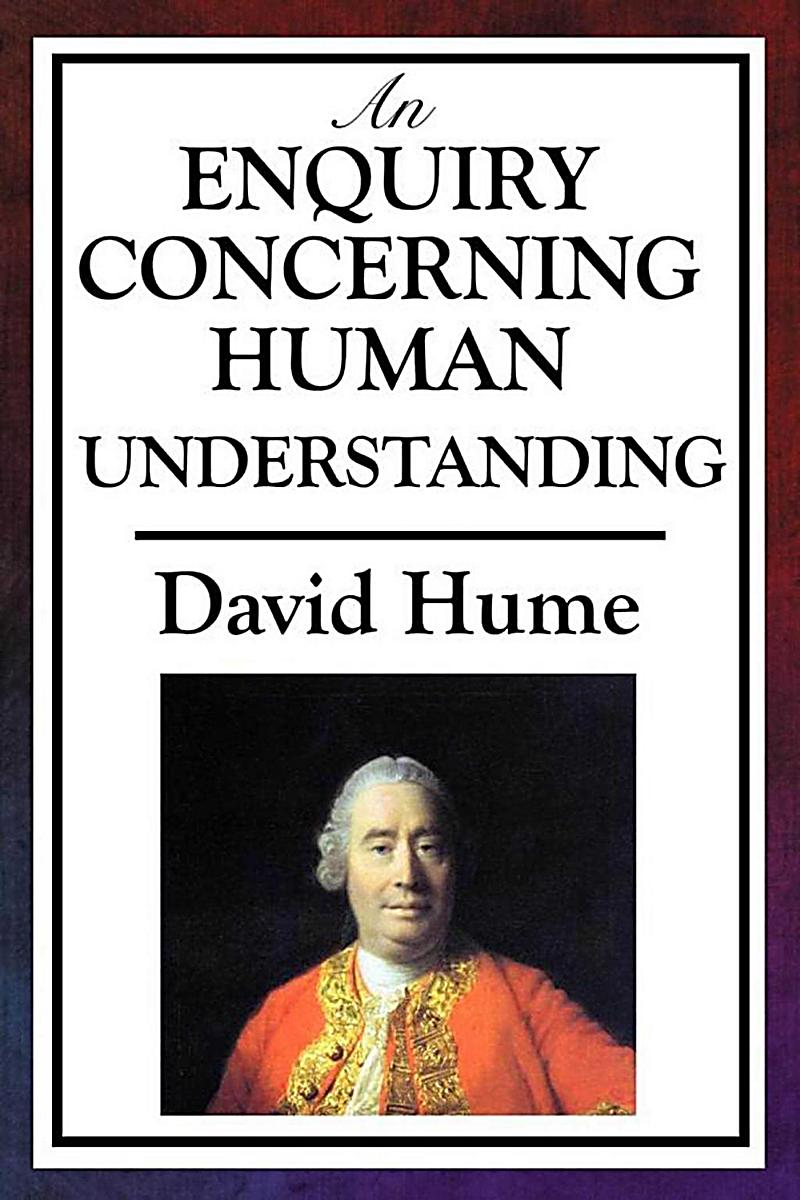 hume philosophical essays concerning human understanding In section viii of an enquiry concerning human understanding, david hume human understanding by david hume essay hume's essay of suicide, the philosophical.