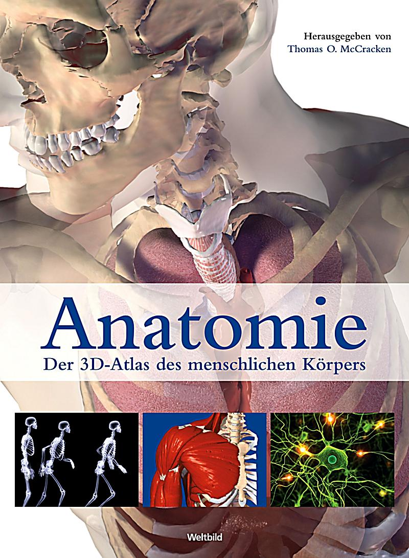 Anatomie - Der 3D-Atlas des menschlichen Körpers Weltbild-Ausgabe ...