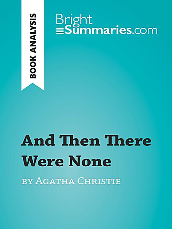 an analysis of the book and then there were none Information on buying and collecting ten little niggers by christie the book was re-titled and then there were none in 1940, and it was also published as.