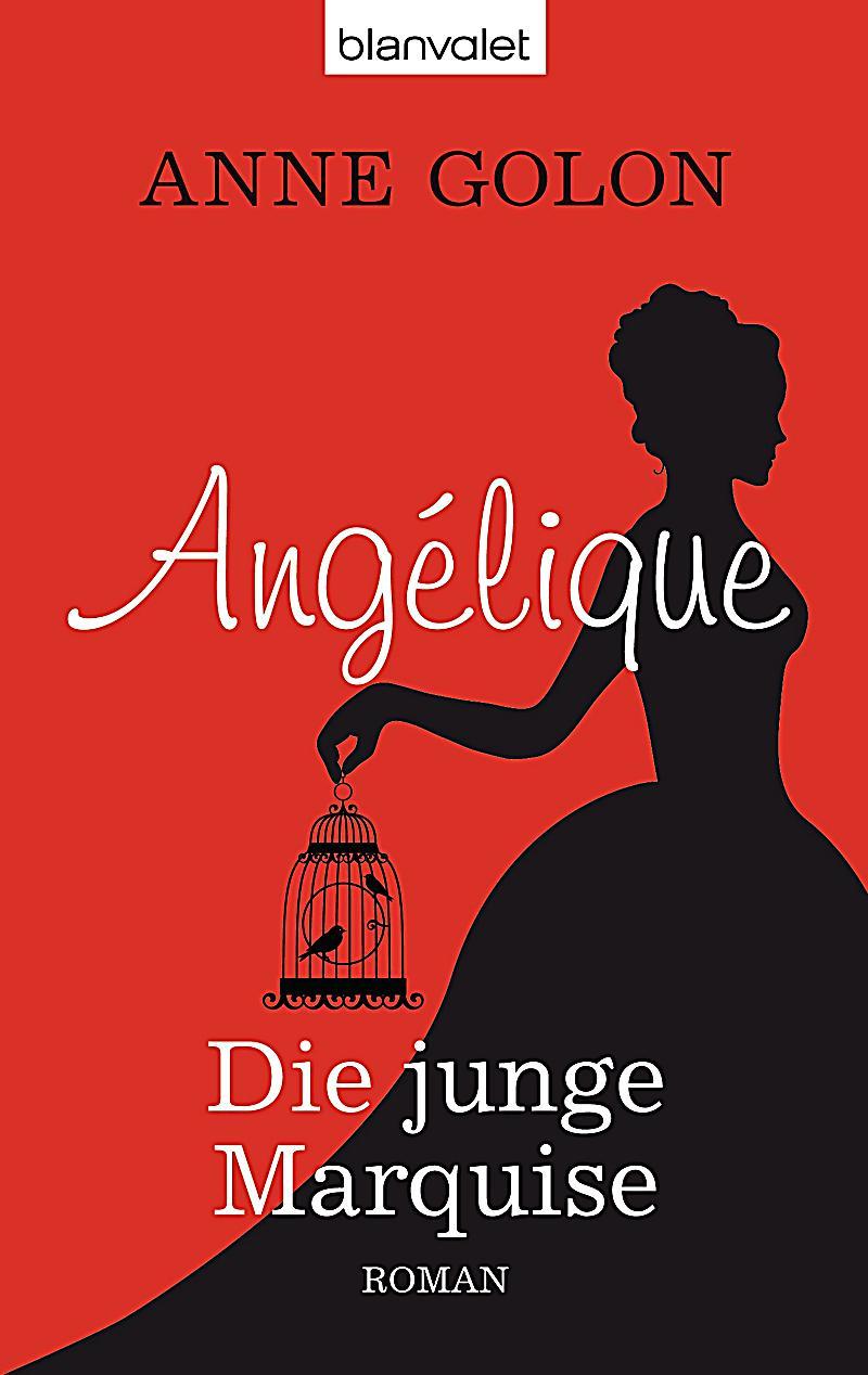 1646: Die schöne Angélique, Tochter eines verarmten Barons, wird mit ...