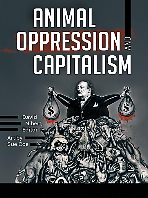 Animal oppression and capitalism 2 volumes ebook for Capitalism ii