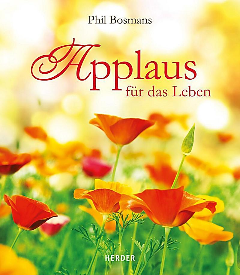 applaus f r das leben buch von phil bosmans portofrei bestellen. Black Bedroom Furniture Sets. Home Design Ideas