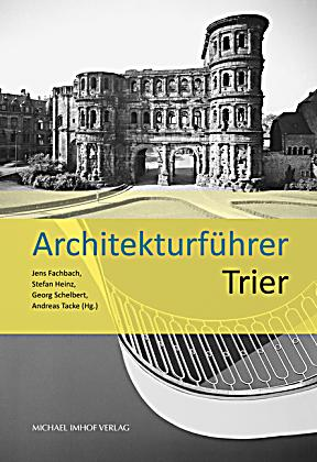 architekturf hrer trier buch portofrei bei. Black Bedroom Furniture Sets. Home Design Ideas