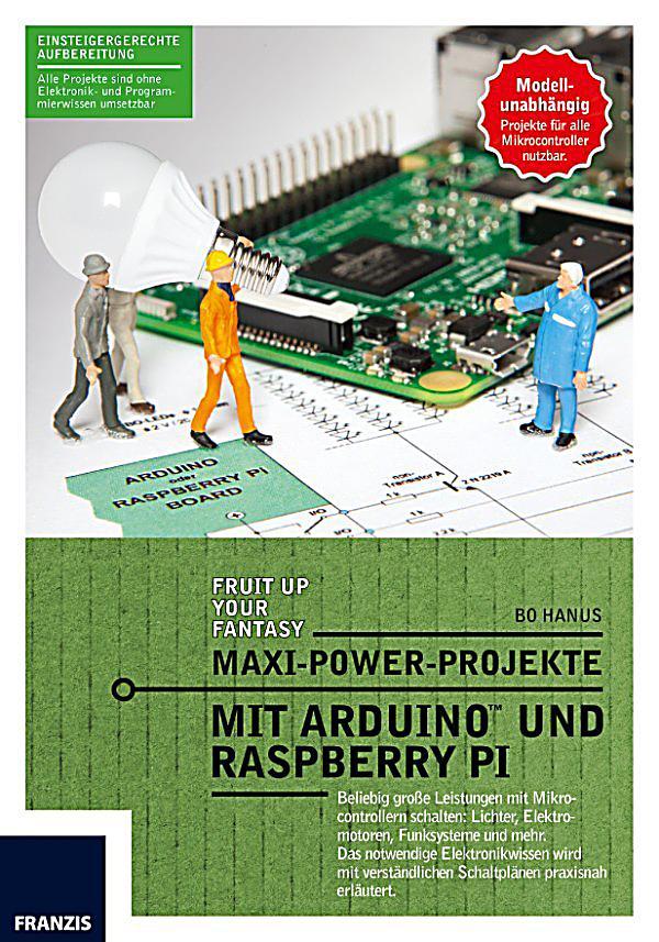 Arduino™ mikrocontroller maxi power projekte mit arduino