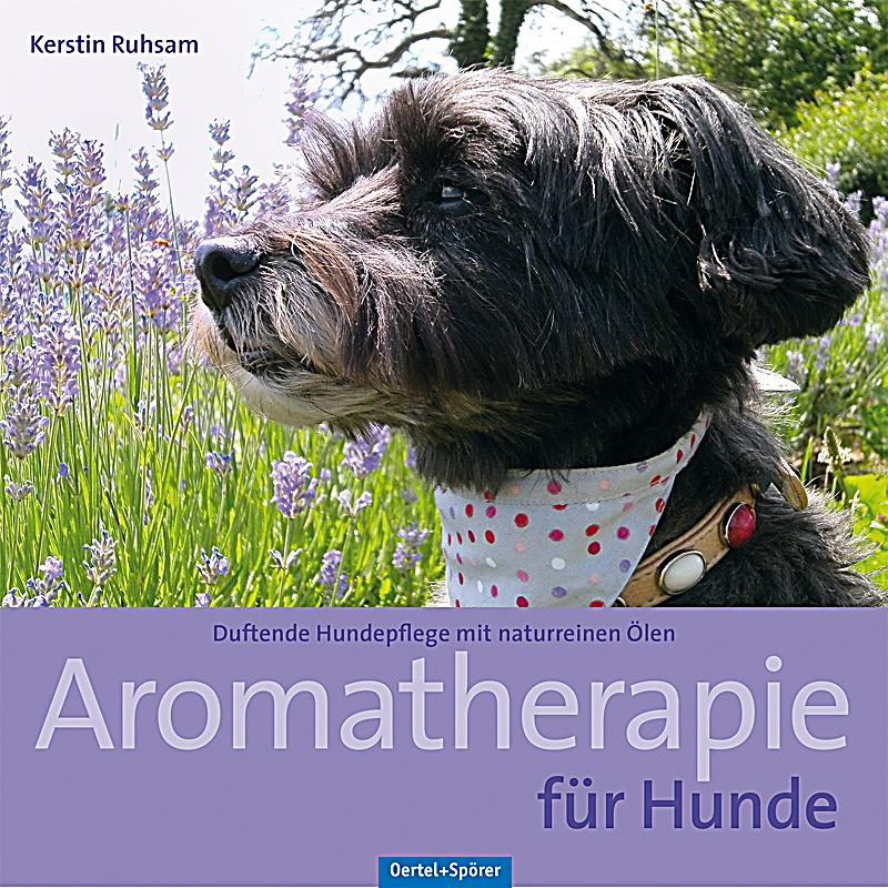aromatherapie f r hunde buch portofrei bei bestellen. Black Bedroom Furniture Sets. Home Design Ideas