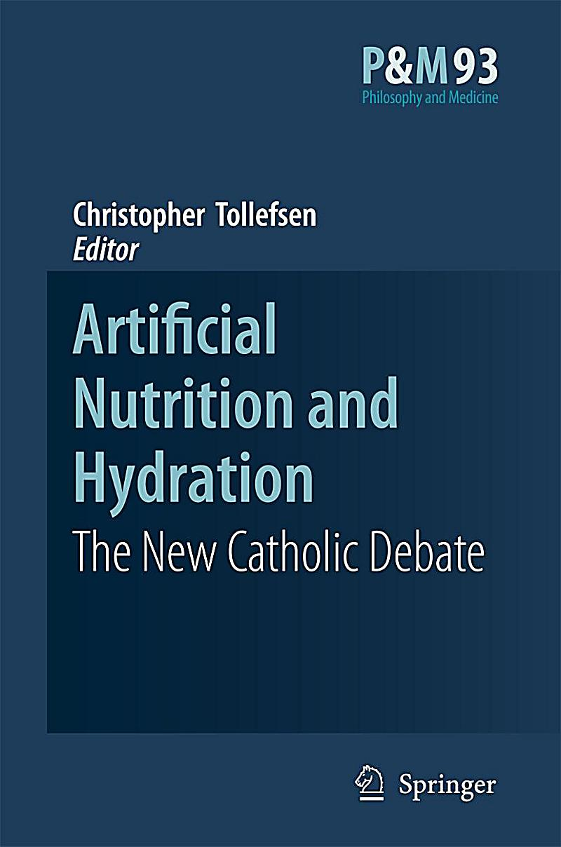artificial hydration and nutrition essay Abstract background: the benefits and burdens of artificial nutrition (an) and artificial hydration (ah) in end-of-life care are unclear we carried out a lit.