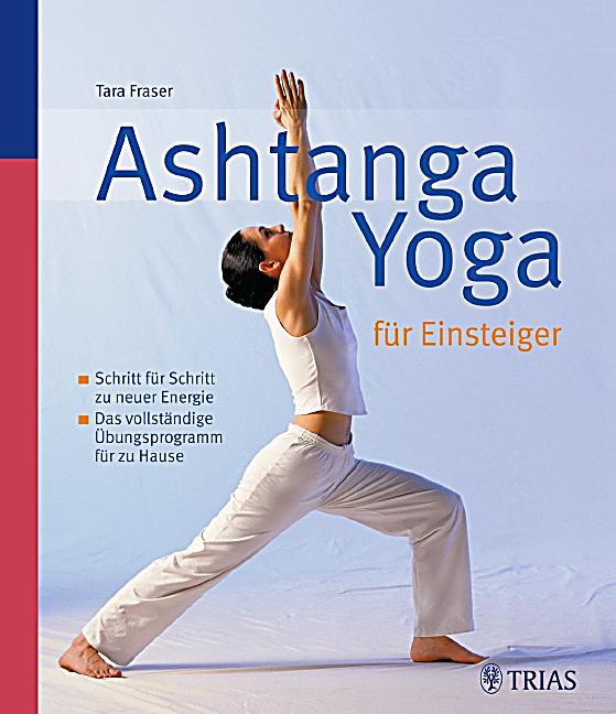 ashtanga yoga f r einsteiger buch bei bestellen. Black Bedroom Furniture Sets. Home Design Ideas