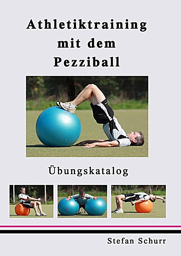 athletiktraining mit dem pezziball ebook jetzt bei. Black Bedroom Furniture Sets. Home Design Ideas
