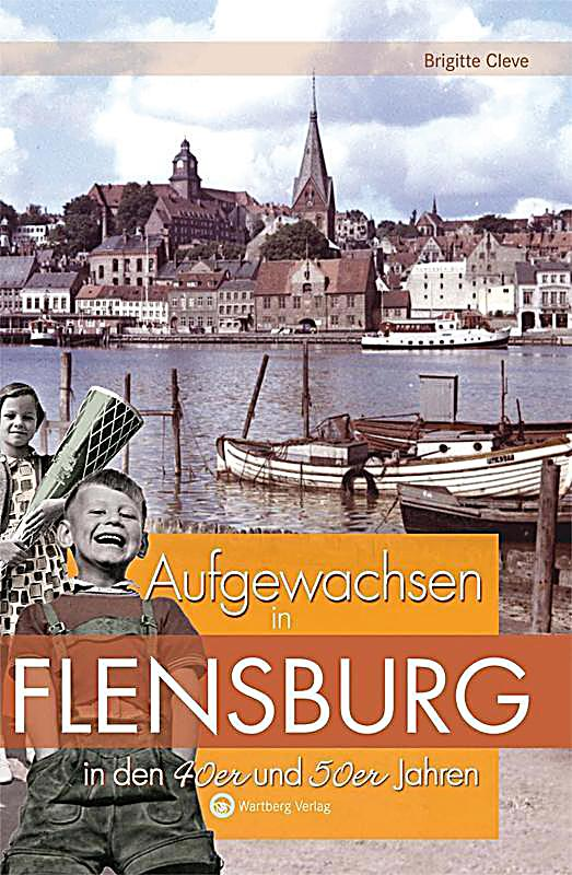 aufgewachsen in flensburg in den 40er und 50er jahren jetzt kaufen. Black Bedroom Furniture Sets. Home Design Ideas