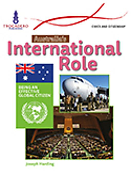 australias role in international affairs in The australian government's development policy australian aid:  guide the re-shaping of australia's aid program over  and international.