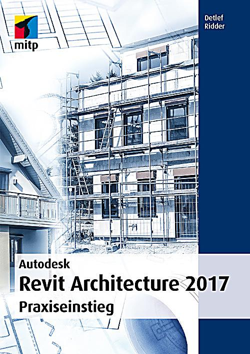 Autodesk revit architecture 2017 ebook jetzt bei for Architecture 2017