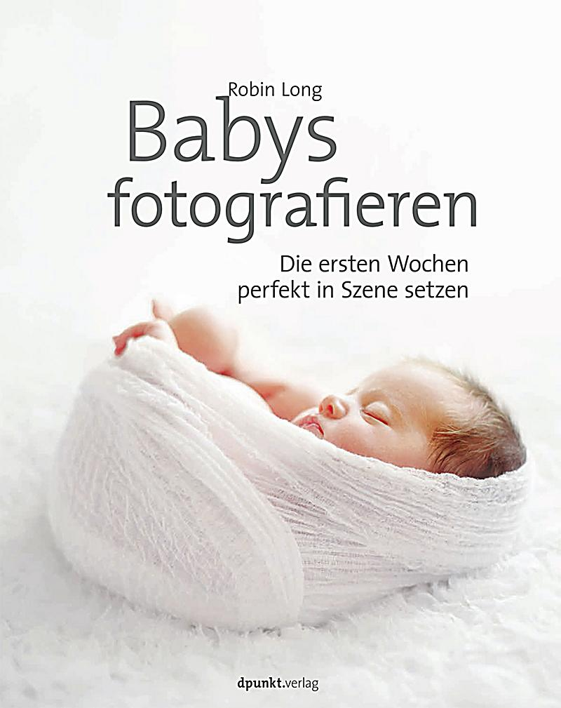 babys fotografieren buch von robin long portofrei bei. Black Bedroom Furniture Sets. Home Design Ideas