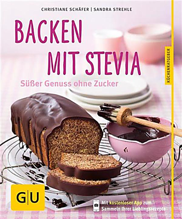 backen mit stevia ebook jetzt bei als download. Black Bedroom Furniture Sets. Home Design Ideas