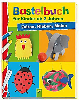 bastelbuch f r kinder ab 2 jahren buch bei. Black Bedroom Furniture Sets. Home Design Ideas