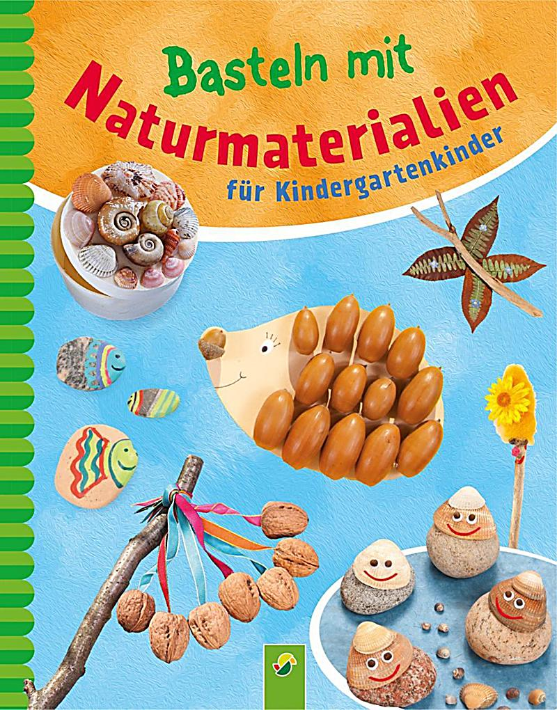 basteln mit naturmaterialien f r kindergartenkinder buch. Black Bedroom Furniture Sets. Home Design Ideas