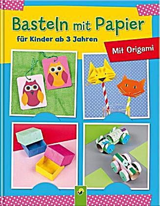 basteln mit papier f r kinder ab 3 jahren buch. Black Bedroom Furniture Sets. Home Design Ideas
