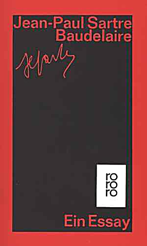 sartre baudelaire essay Baudelaire, charles 1821-1867   baudelaire by jean-paul sartre  presents a complete and accurate account of the genesis of baudelaire's essay, with.