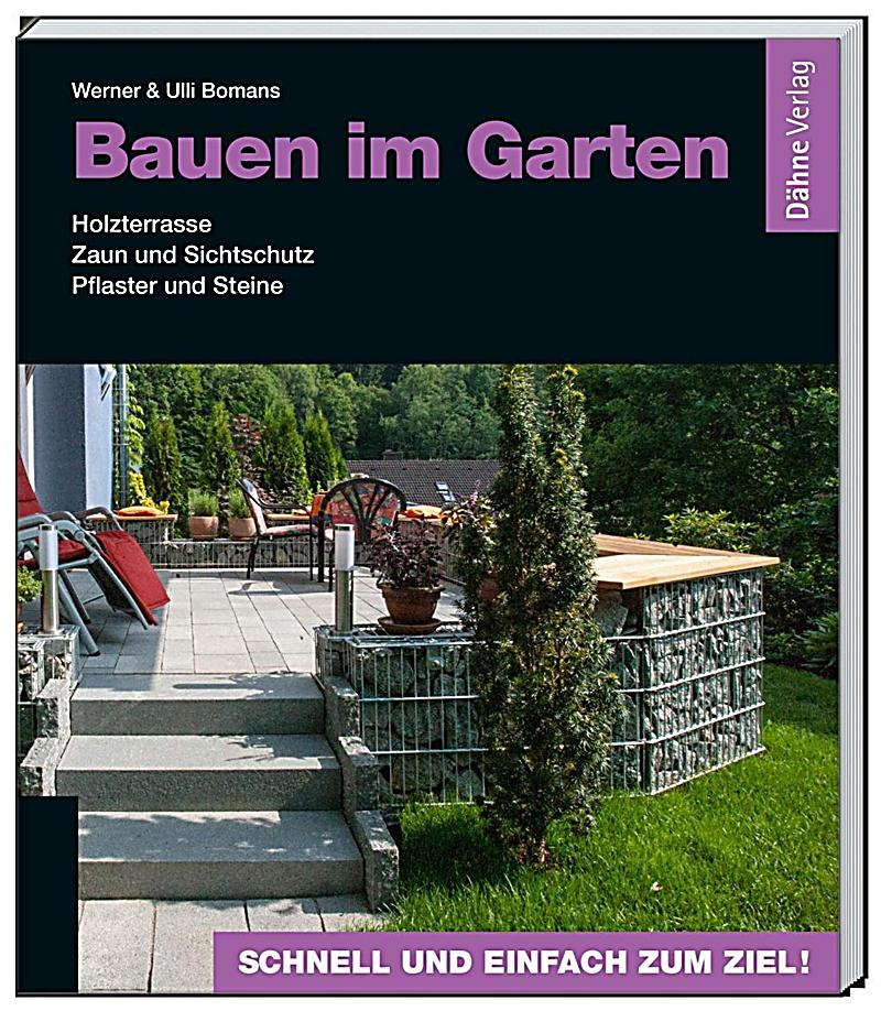bauen im garten buch von werner bomans bei. Black Bedroom Furniture Sets. Home Design Ideas