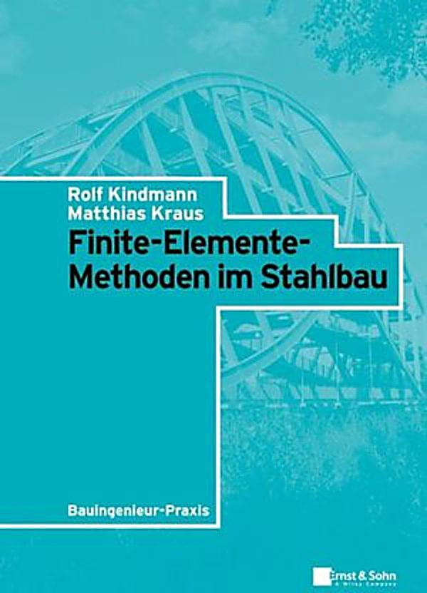 Bauingenieur praxis finite elemente methoden im stahlbau for Finite elemente in der baustatik