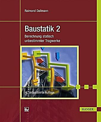 Baustatik bd 2 berechnung statisch unbestimmter tragwerke for Baustatik buch