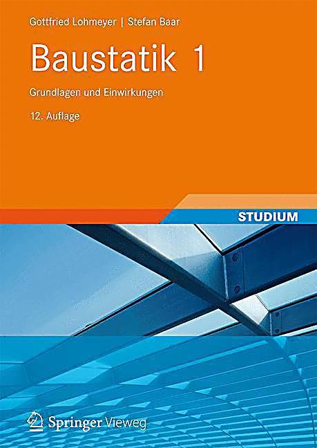 Baustatik tl 1 grundlagen und einwirkungen buch for Baustatik grundlagen