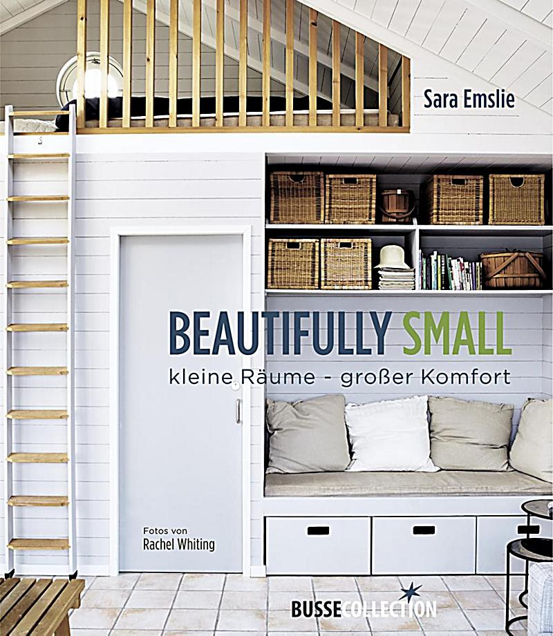 beautifully small buch von sara emslie portofrei bei. Black Bedroom Furniture Sets. Home Design Ideas