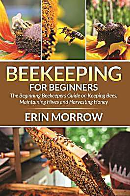 Beekeeping for beginners ebook jetzt bei - Beekeeping beginners small business ...