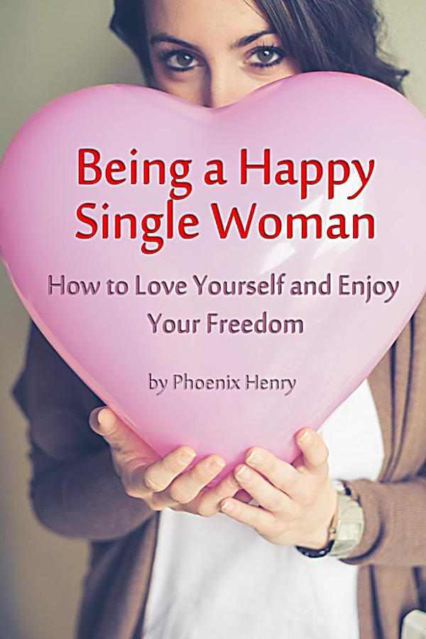 Being a single woman and happy