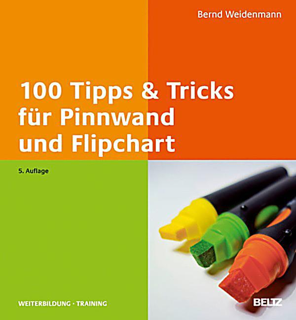 beltz weiterbildung 100 tipps tricks f r pinnwand und flipchart ebook. Black Bedroom Furniture Sets. Home Design Ideas